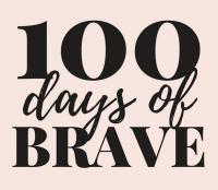 100 Days of Brave